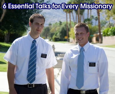 6 essential talks for every missionary