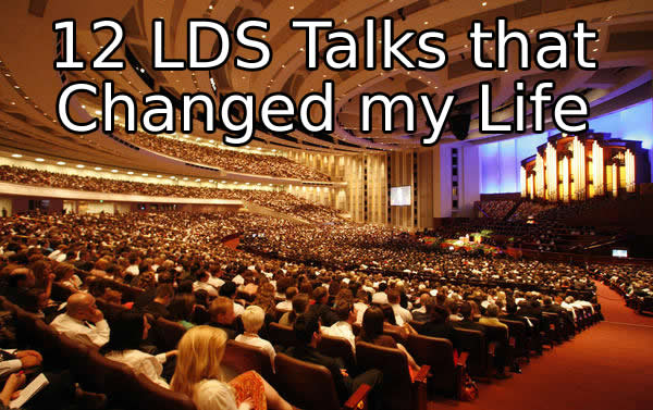 lds talks that changed my life