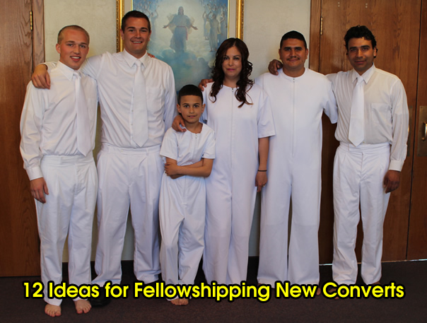 12 ideas for fellowshipping new converts