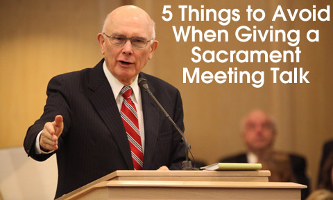 5 things to avoid when giving a sacrament meeting talk