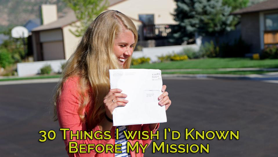 30 things i wish i'd known before my mission